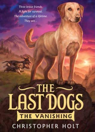 vanishing   dogs   christopher holt