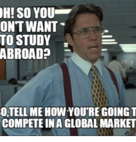 Studying Abroad Meme - 25 best memes about bold global bold global memes