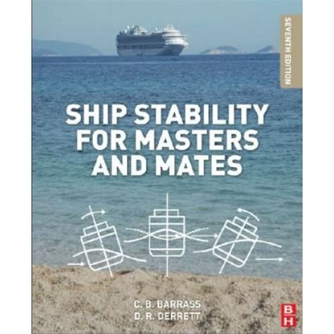 Ship Stability by Ship Stability For Masters And Mates 7th Edition