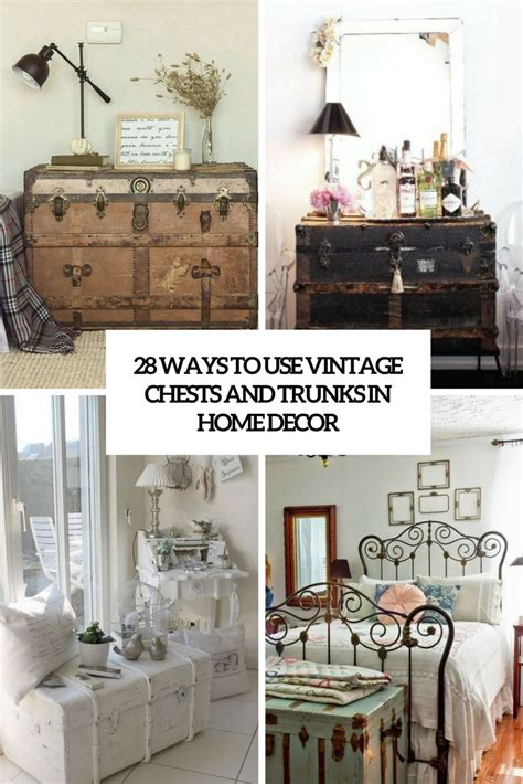 homes decor 28 ways to use vintage chests and trunks in home decor