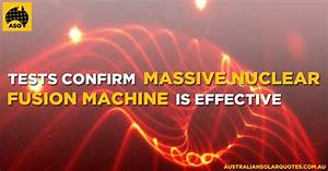 Tests Confirm M... Fusion Energy Quotes