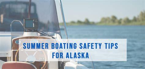 Summer Boating Safety Tips For Alaska Alaska Homes By Brooke