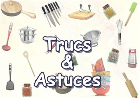 trucs et astuces de cuisine sommaire astuces cuisine recettes astuces et déco