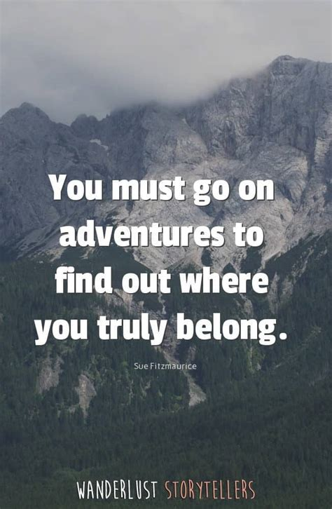 Adventure Quotes The Ultimate List Of The 35 Best Inspirational Adventure