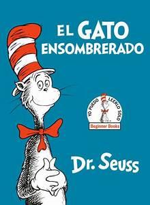 El Gato Ensombrerado The Cat In The Hat Spanish Edition
