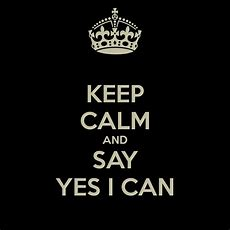 Keep Calm And Say Yes I Can Poster  Caglarmtu  Keep Calmomatic