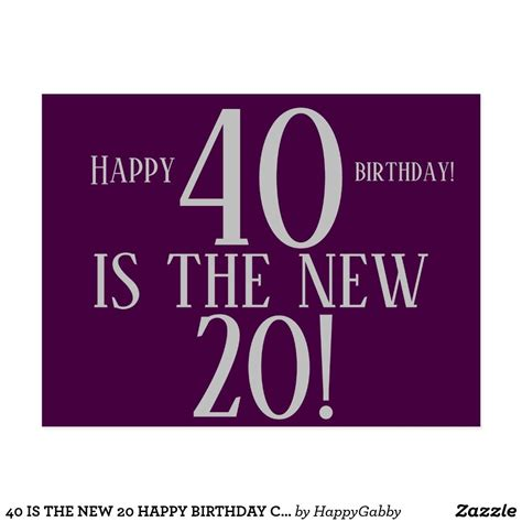 Have a fantastic 40th birthday! 40 IS THE NEW 20 HAPPY BIRTHDAY Cool Postcard   Zazzle.com   Happy birthday fun, 40th birthday ...