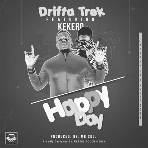 Drifta Trek Ft Kekero Happy Day Prod By Cog And Silentt