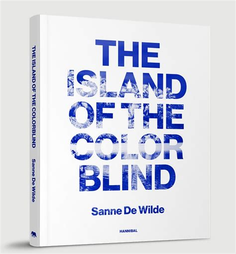 color blind island sanne de wilde the island of the color blind photoq