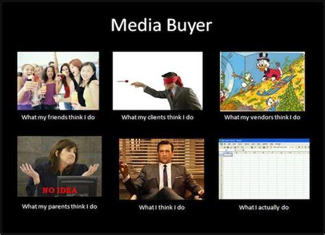 Media Memes - life of a media buyer digiday