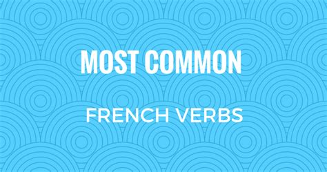 200 Most Common Verbs in French | French verbs, French ...