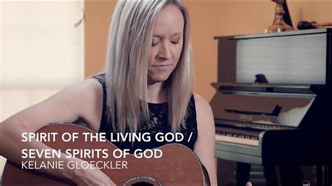 Spirit of the Living God YouTube