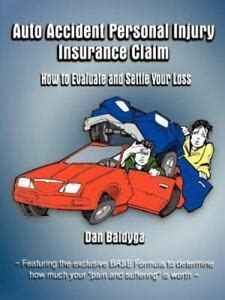 Personal accident insurance covers medical expenditure incurred towards accidental injuries leading to death and disabilities. Auto Accident Personal Injury Insurance Claim : How to Evaluate and Settle... 9781588203281   eBay