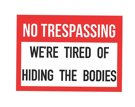 Yard Sign Funny Fun No Trespassing Sign We're Tired Of