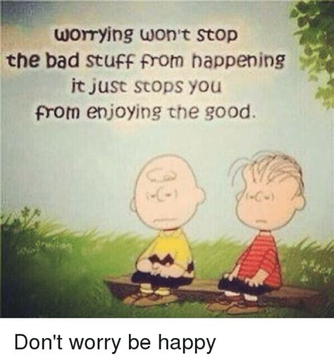 Be Happy Meme - 25 best memes about dont worry be happy dont worry be happy memes