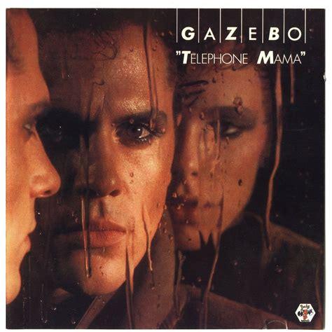 Gazebo Album Telephone Gazebo Mp3 Buy Tracklist