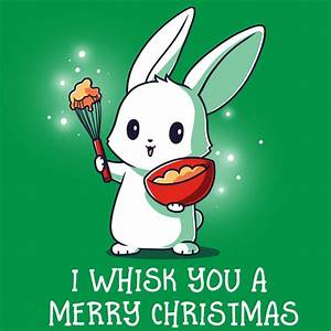 I Whisk You A Merry Christmas | Funny, cute & nerdy shirts ...