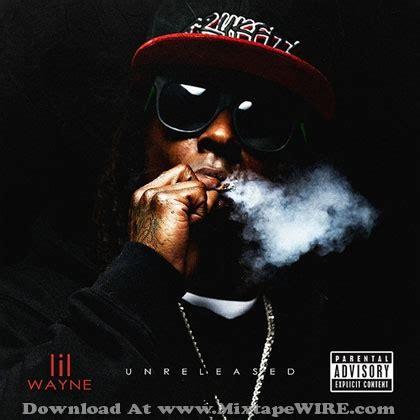 wayne lil unreleased mixtape album cd fuck mixtapes music nigga instrumental thoughts datpiff newest pussy