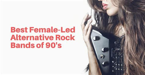 Best Female-led Alternative Rock Bands Of The 90's