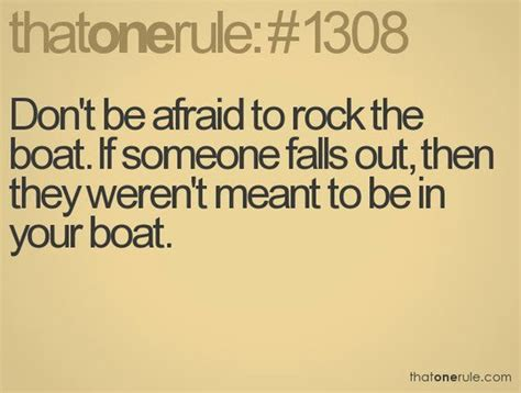Don T Rock The Boat Proverb by Don T Be Afraid To Rock The Boat If Someone Falls Out