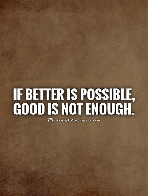 Not Good Enough Quotes And Sayings Quotesgram
