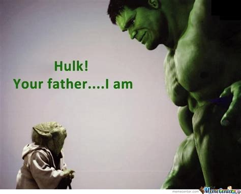 Hulk Memes - hulk s father by cosmin10 meme center