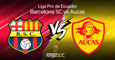 VER Barcelona Sporting Club vs Aucas EN VIVO por GolTV ...