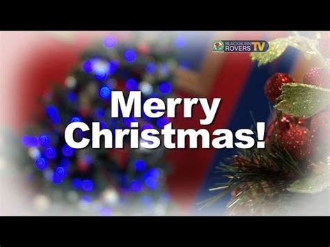 merry christmas from blackburn rovers youtube