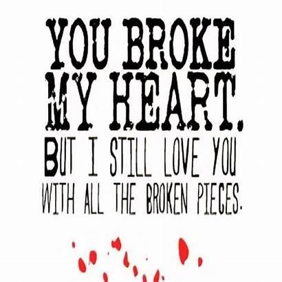 Broken Heart Quotes Broke Hearted Sayings Heartbroken
