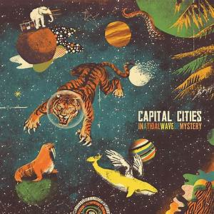 Capital Cities – In A Tidal Wave of Mystery (Review ...