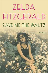 Save Me the Waltz eBook by Zelda Fitzgerald | Official ...
