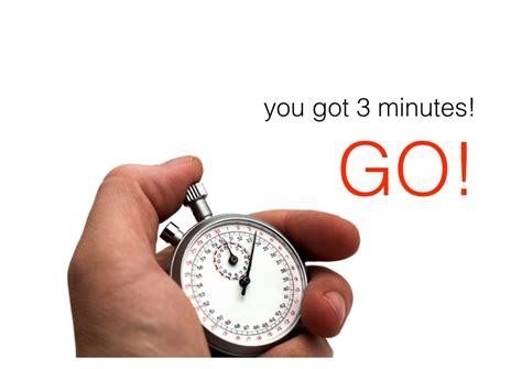 You Got 3 Minutes! Go