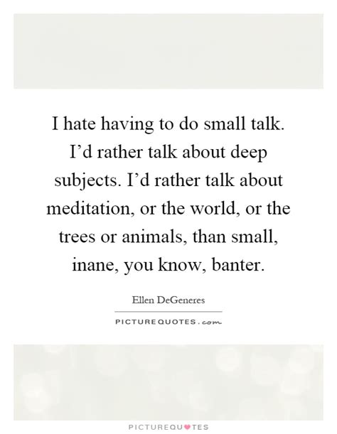 Hate Small Talk Quotes Mungfali