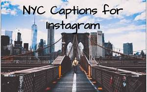 Big Apple Instagram Captions While You're in New York