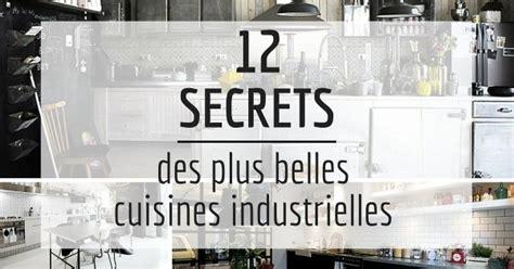 relooker cuisine rustique 12 secrets des plus belles cuisines industrielles