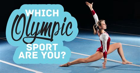 Which Olympic Sport Are You? Question 24 - Do you like to ...