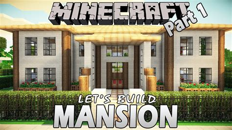 minecraft lets build mansion part  youtube