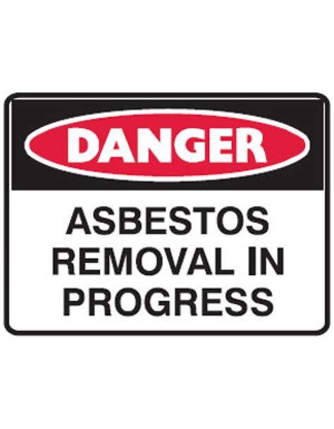 danger asbestos removal  progress sign metal hmm