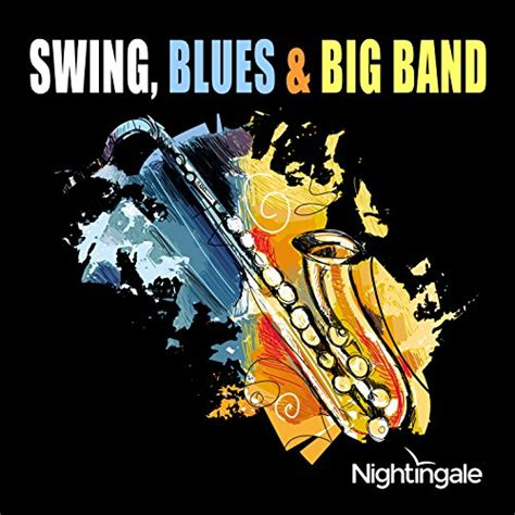 Big Band Swing by Swing Blues Big Band By Chris Whiteley On