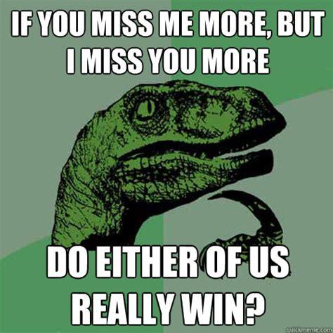 Miss You Memes I Miss You Meme Hilarious Meme