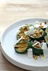 Salat Mit Ziegenkäse Und Honig : rezept warmer zucchinisalat mit honig ziegenk se und ~ Lizthompson.info Haus und Dekorationen