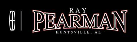 ray pearman lincoln huntsville al read consumer