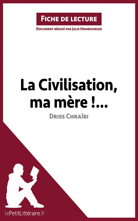 la civilisation ma m 232 re driss chra 239 bi analyse du