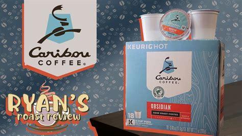 Choose from a dark roast, medium roast coffee, light roast coffee and more. Ryan's Roast Review: Caribou Coffee - Obsidian (Dark Roast) - YouTube