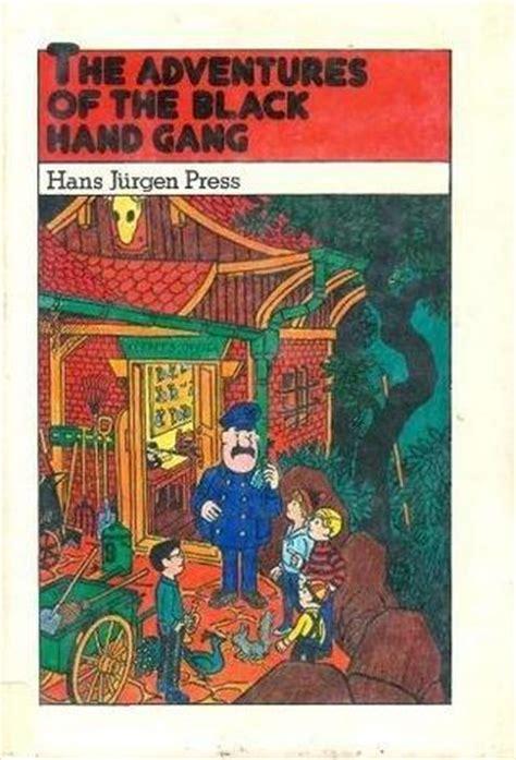 adventures   black hand gang  hans juergen press