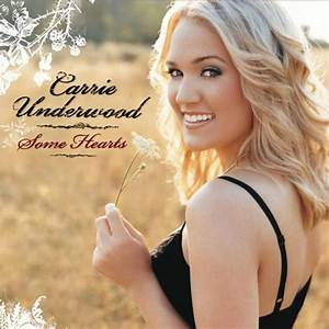 Some Hearts 2005 Carrie Underwood Albums Lyricspond