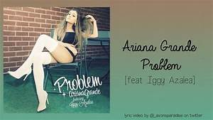 Ariana Grande - Problem feat. Iggy Azalea (lyrics on ...