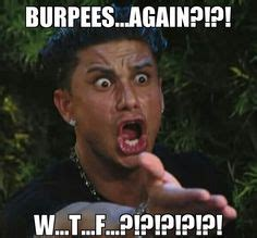 Burpees Meme - 1000 images about memes on pinterest crossfit burpees and wrestling