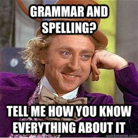 Spell Me Meme - grammar memes quickmeme