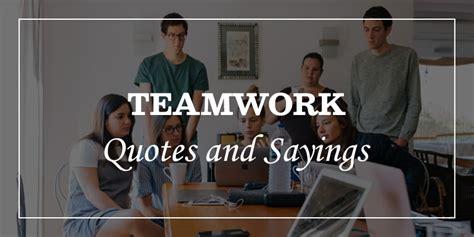 inspirational teamwork quotes  sayings dp sayings